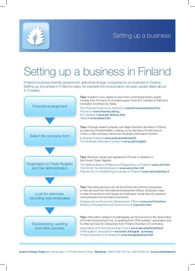 Invest in Finland, Finpro ry Porkkalankatu 1, FI-00180 Helsinki, Finland Telephone +358 204 695 555 Fax +358 204 695 201 w...