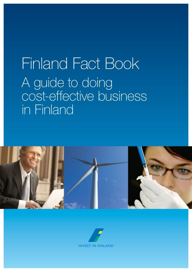 Finland Fact Book A guide to doing cost-effective business in Finland