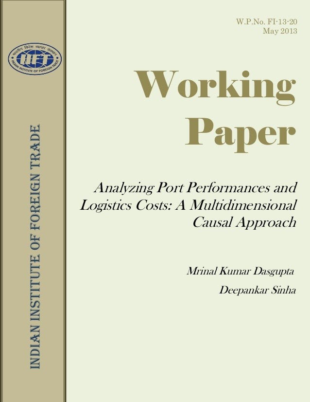 W.P.No. FI-13-20 May 2013  INDIAN INSTITUTE OF FOREIGN TRADE  W.P. No: LD-13-20  Working Paper Analyzing Port Performances...