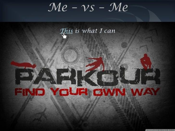 Me – vs – Me This