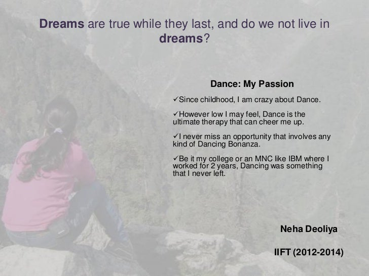 Dreams are true while they last, and do we not live in                     dreams?                                  Dance:...