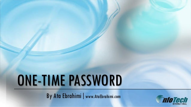 ONE-TIME PASSWORD By Ata Ebrahimi|www.AtaEbrahimi.com