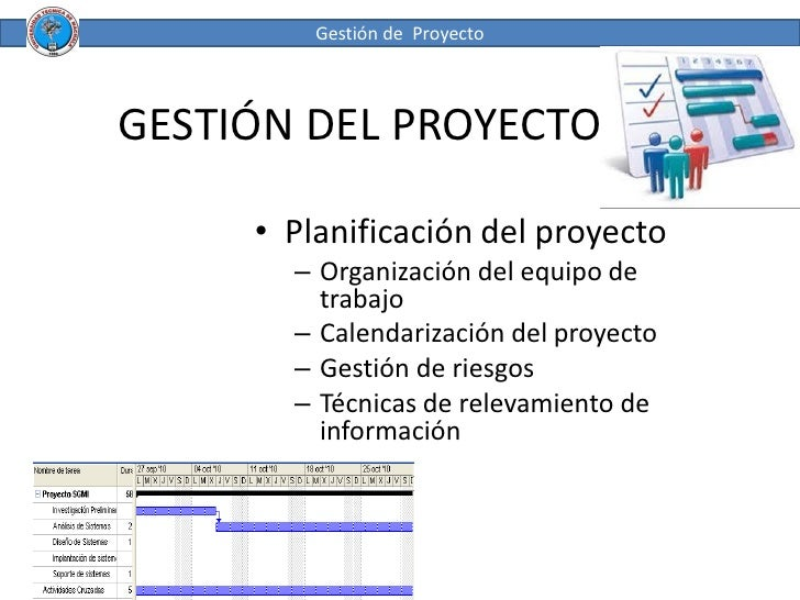 Gestión de Proyecto    GESTIÓN DEL PROYECTO       • Planificación del proyecto        – Organización del equipo de        ...