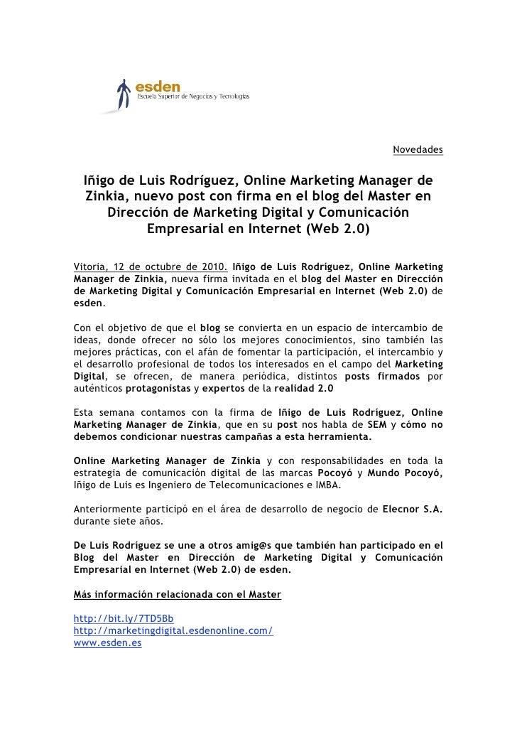 Novedades     Iñigo de Luis Rodríguez, Online Marketing Manager de   Zinkia, nuevo post con firma en el blog del Master en...