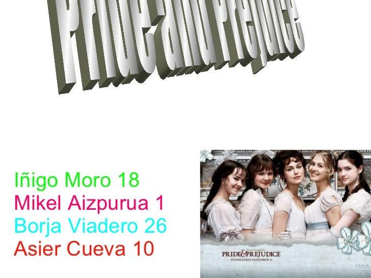 Iñigo Moro 18 Mikel Aizpurua 1 Borja Viadero 26 Asier Cueva 10 Pride and Prejuice
