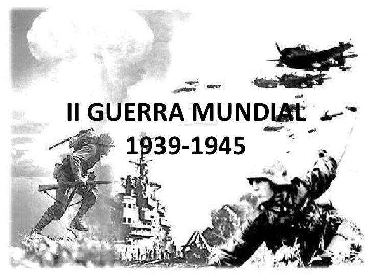 Resultado de imagen de II GUERRA MUNDIAL