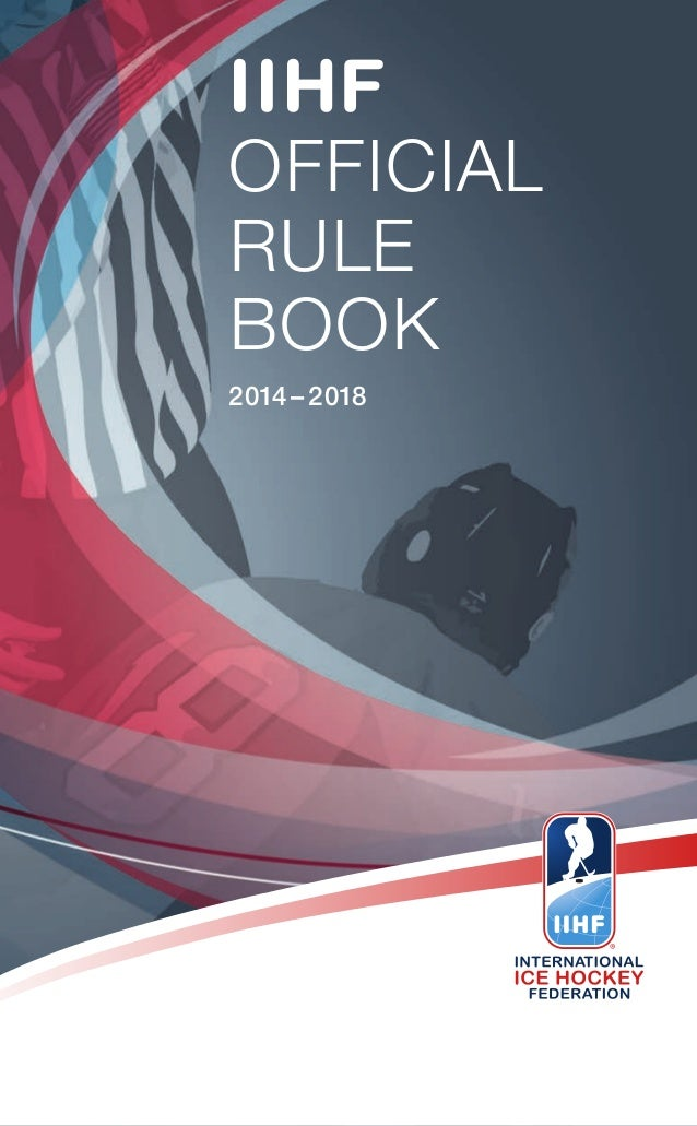 IIHF OFFICIAL RULE BOOK 2014– 2018