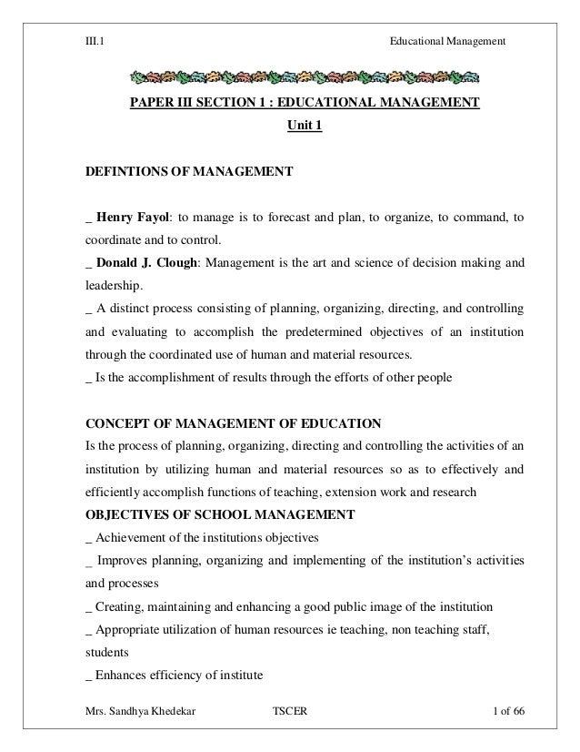 III.1 Educational Management Mrs. Sandhya Khedekar TSCER 1 of 66 PAPER III SECTION 1 : EDUCATIONAL MANAGEMENT Unit 1 DEFIN...