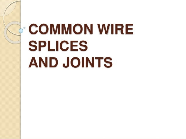 common wire splices rh slideshare net Home Electrical Wiring PDF Residential Wiring Guide
