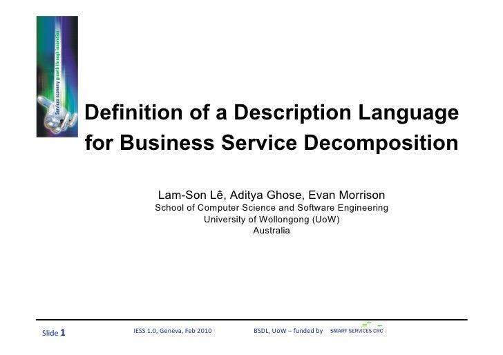 Definition of a Description Language            for Business Service Decomposition                          Lam-Son Lê, Ad...