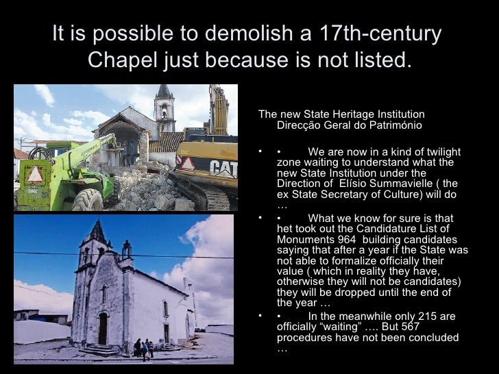 It is possible to demolish a 17th-century     Chapel just because is not listed.                     The new State Heritag...