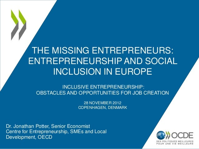 THE MISSING ENTREPRENEURS:         ENTREPRENEURSHIP AND SOCIAL              INCLUSION IN EUROPE                     INCLUS...