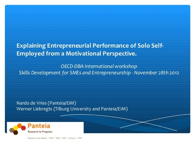 Explaining Entrepreneurial Performance of Solo Self-Employed from a Motivational Perspective.                   OECD-DBA I...