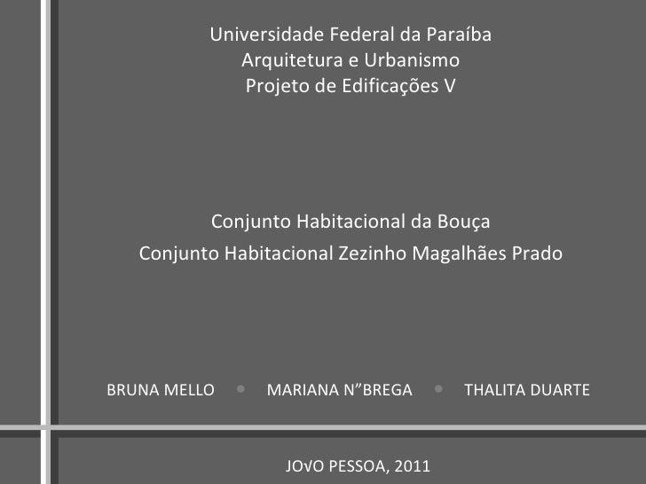 Conjunto Habitacional da Bouça Conjunto Habitacional Zezinho Magalhães Prado Universidade Federal da Paraíba Arquitetura e...