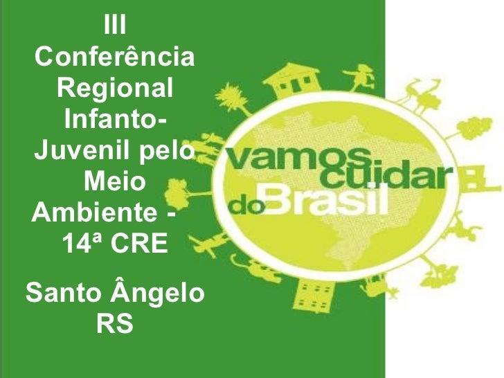 III Conferência Regional Infanto-Juvenil pelo Meio Ambiente -  14ª CRE Santo Ângelo RS