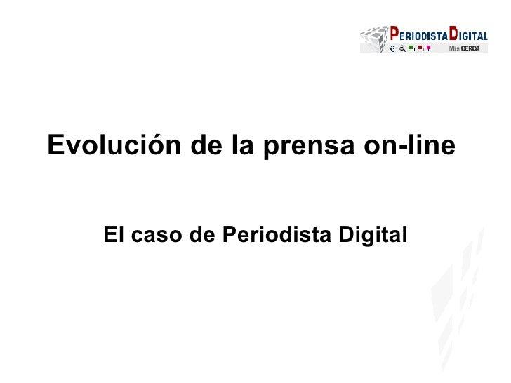 Evolución de la prensa on-line  El caso de Periodista Digital