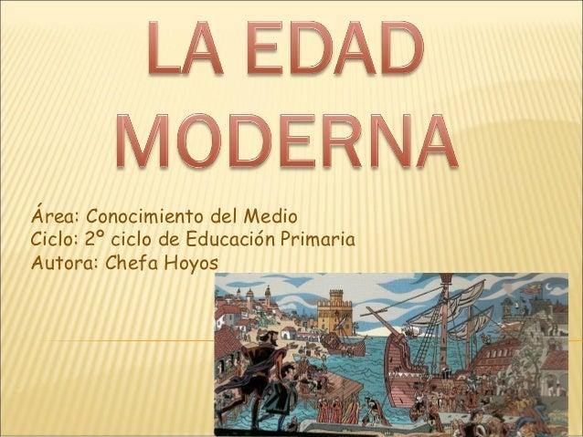 Área: Conocimiento del Medio Ciclo: 2º ciclo de Educación Primaria Autora: Chefa Hoyos