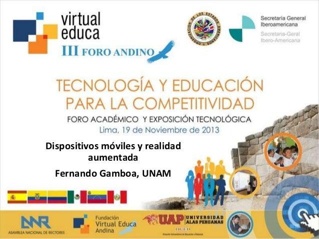 Dispositivos móviles y realidad aumentada  Fernando Gamboa, UNAM