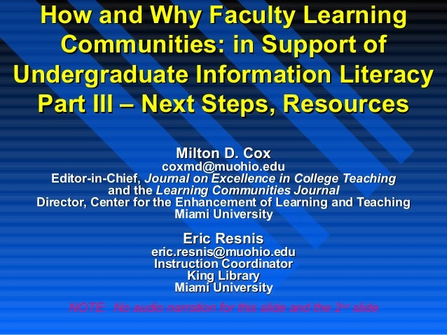 How and Why Faculty LearningHow and Why Faculty Learning Communities: in Support ofCommunities: in Support of Undergraduat...