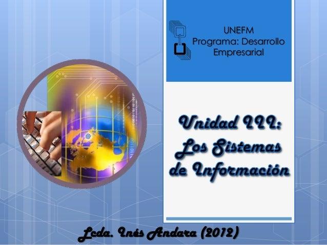UNEFM                 Programa: Desarrollo                     EmpresarialLcda. Inés Andara (2012)