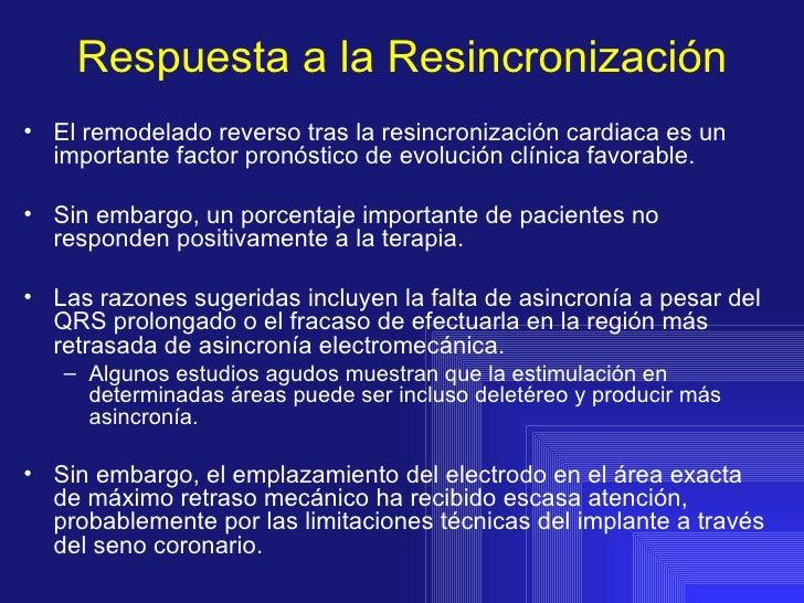 Respuesta a la Resincronización <ul><li>El remodelado reverso tras la resincronización cardiaca es un importante factor pr...