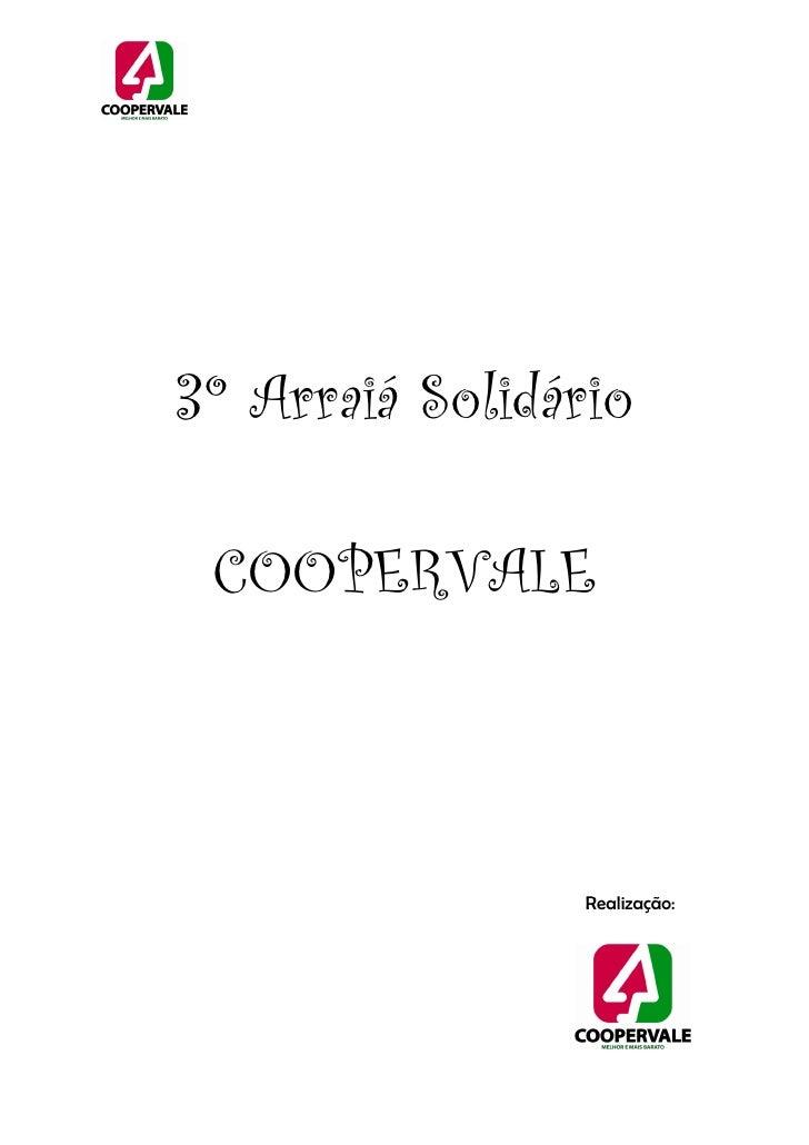 3º Arraiá Solidário   COOPERVALE                     Realização: