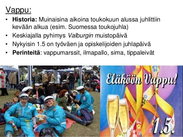 Juhannus: • Historia: Etenkin Pohjoismaissa keskikesän ja valon juhla, jota juhlittiin maatalousyhteisössä hedelmällisyyde...