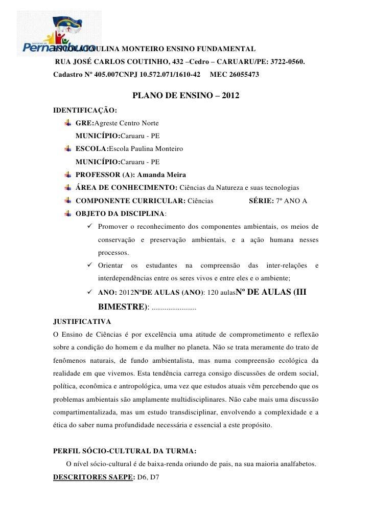 ESCOLA PAULINA MONTEIRO ENSINO FUNDAMENTALRUA JOSÉ CARLOS COUTINHO, 432 –Cedro – CARUARU/PE: 3722-0560.Cadastro Nº 405.007...