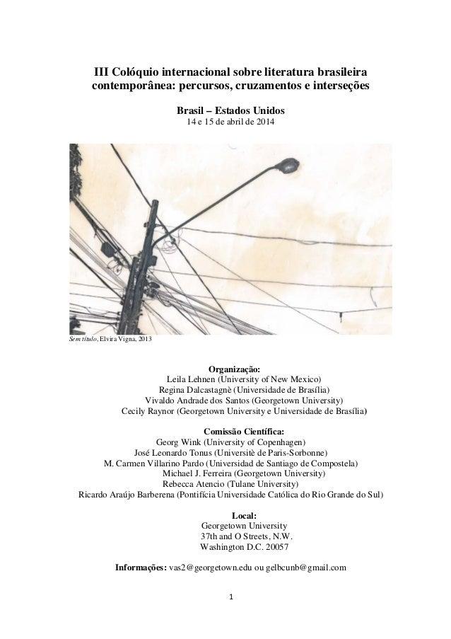 1 III Colóquio internacional sobre literatura brasileira contemporânea: percursos, cruzamentos e interseções Brasil – Esta...