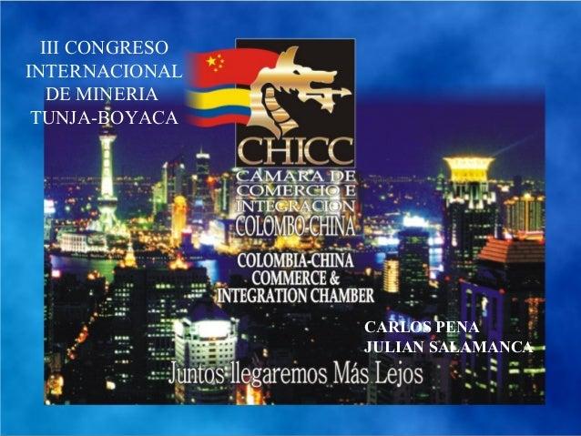 III CONGRESO INTERNACIONAL DE MINERIA TUNJA-BOYACA CARLOS PENA JULIAN SALAMANCA