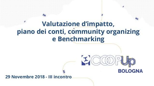 29 Novembre 2018 - III incontro Valutazione d'impatto, piano dei conti, community organizing e Benchmarking