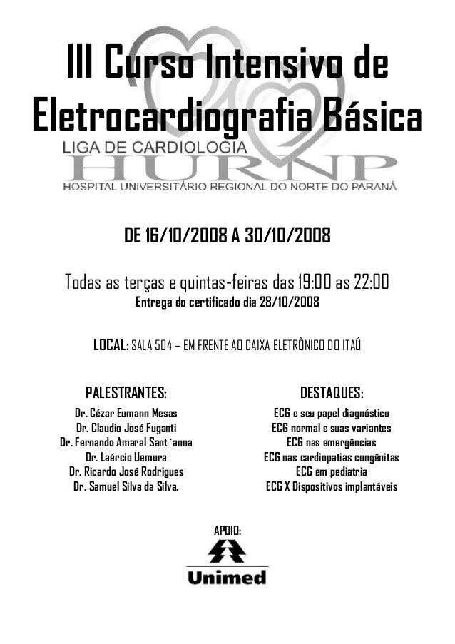 III Curso Intensivo de Eletrocardiografia Básica DE 16/10/2008 A 30/10/2008 Todas as terças e quintas-feiras das 19:00 as ...