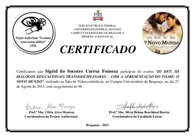 SERVIÇO PÚBLICO FEDERAL UNIVERSIDADE FEDERAL DO PARÁ CAMPUS UNVERISTÁRIO DE BRAGANÇA PROJETO AUDIOVISUAL  CERTIFICADO Cert...