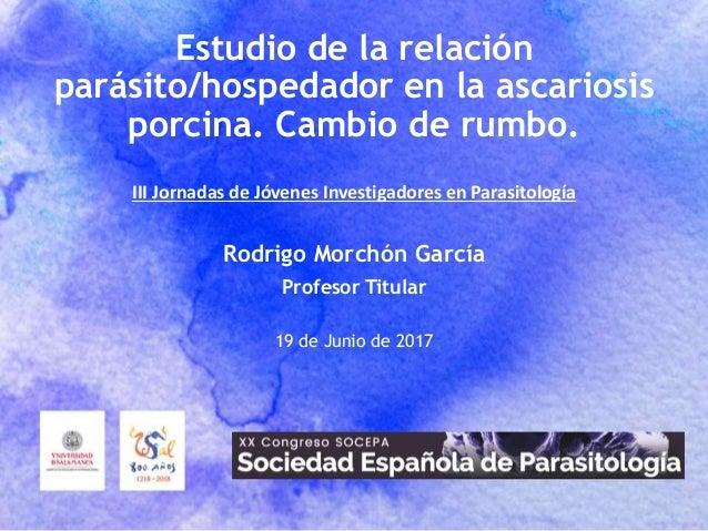 Estudio de la relación parásito/hospedador en la ascariosis porcina. Cambio de rumbo. III Jornadas de Jóvenes Investigador...