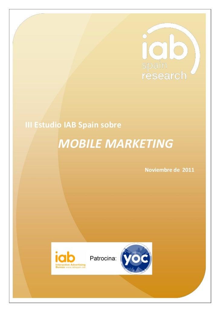 MIII Estudio IAB Spain sobre         MOBILE MARKETING                              Noviembre de 2011                      ...
