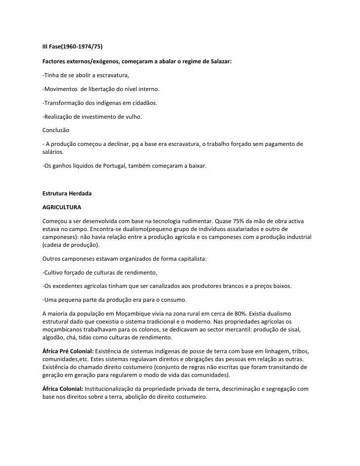 III Fase(1960-1974/75)Factores externos/exógenos, começaram a abalar o regime de Salazar:-Tinha de se abolir a escravatura...