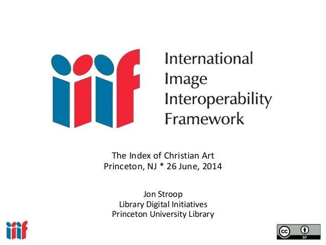 Jon Stroop Library Digital Initiatives Princeton University Library The Index of Christian Art Princeton, NJ * 26 June, 20...