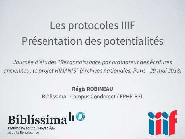 """Les protocoles IIIF Présentation des potentialités Journée d'études """"Reconnaissance par ordinateur des écritures anciennes..."""
