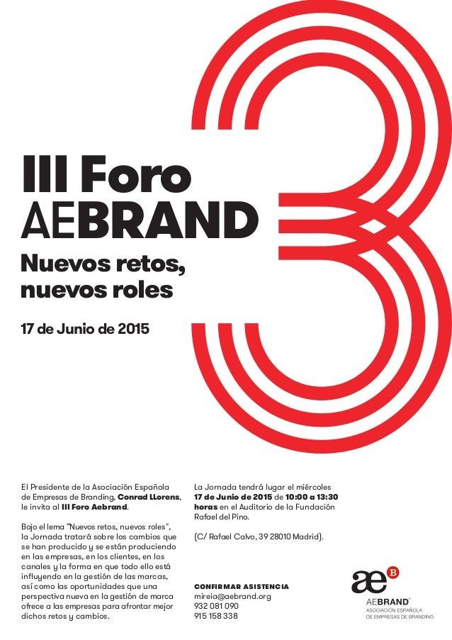 El Presidente de la Asociación Española de Empresas de Branding, Conrad LLorens, le invita al III Foro Aebrand. Bajo el le...