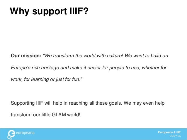 Some providers are moving to IIIF We want to encourage this! Europeana & IIIF CC BY-SA