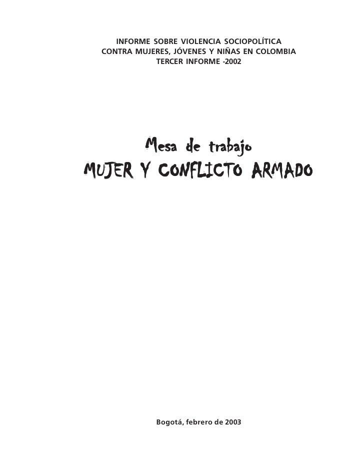 INFORME SOBRE VIOLENCIA SOCIOPOLÍTICA CONTRA MUJERES, JÓVENES Y NIÑAS EN COLOMBIA             TERCER INFORME -2002       M...