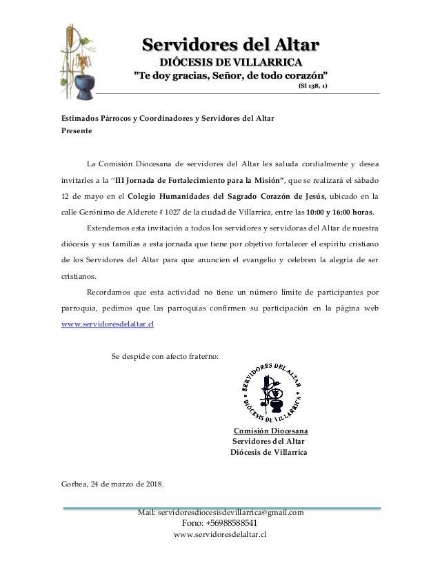 Mail: servidoresdiocesisdevillarrica@gmail.com Fono: +56988588541 www.servidoresdelaltar.cl Servidores del Altar DIÓCESIS ...
