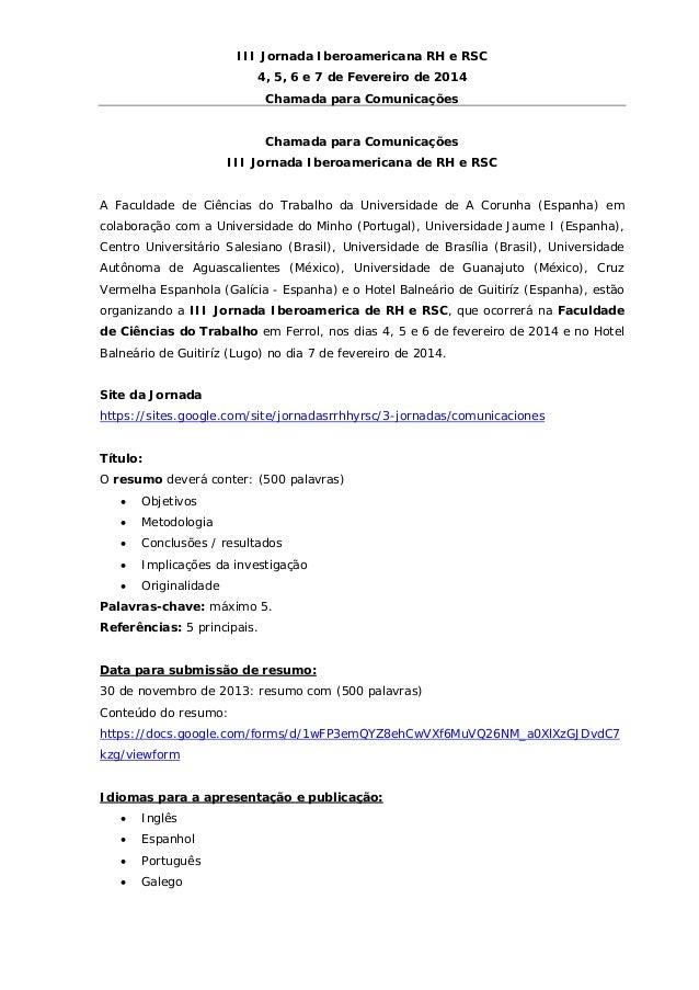 III Jornada Iberoamericana RH e RSC 4, 5, 6 e 7 de Fevereiro de 2014 Chamada para Comunicações   Chamada para Comunicaçõe...