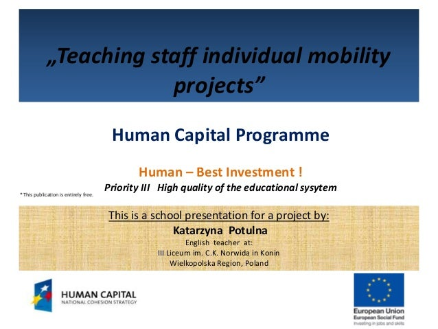 """""""Teaching staff individual mobility                         projects""""                                        Human Capital..."""