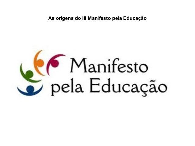 As origens do III Manifesto pela Educação