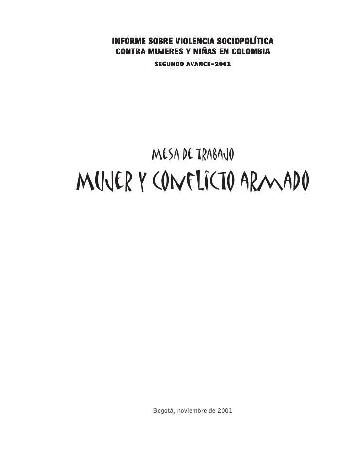 INFORME SOBRE VIOLENCIA SOCIOPOLÍTICA    CONTRA MUJERES Y NIÑAS EN COLOMBIA            SEGUNDO AVANCE-2001            Mesa...