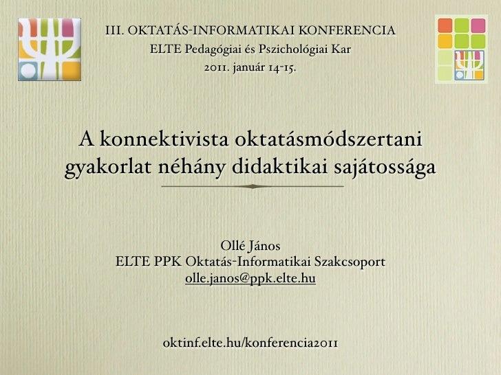 III. OKTATÁS-INFORMATIKAI KONFERENCIA           ELTE Pedagógiai és Pszichológiai Kar                   2011. január 14-15....