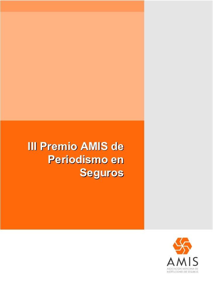 III Premio AMIS de     Periodismo en           Seguros