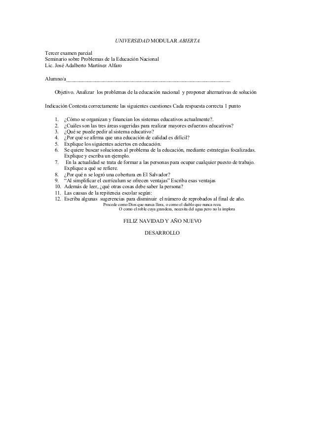 UNIVERSIDAD MODULAR ABIERTA Tercer examen parcial Seminario sobre Problemas de la Educación Nacional Lic. José Adalberto M...