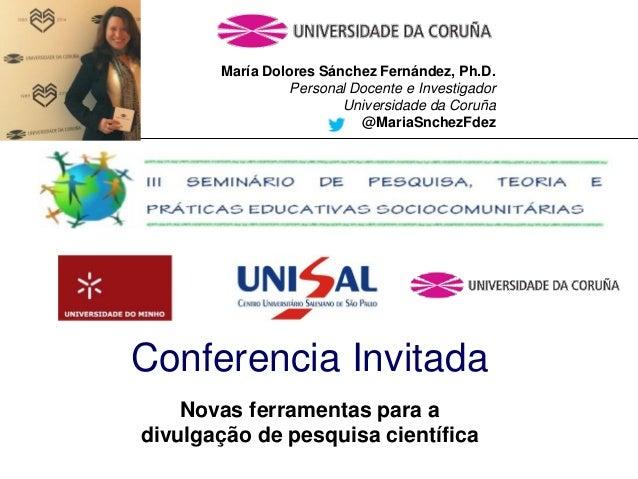 Mar�a Dolores S�nchez Fern�ndez, Ph.D. Personal Docente e Investigador Universidade da Coru�a @MariaSnchezFdez Conferencia...